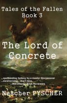 Tales of the Fallen, Book 3: The Lord of Concrete