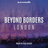 Beyond Borders - London - King Uniq