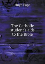The Catholic Student's AIDS to the Bible