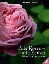 Alte Rosen - alte Zeiten