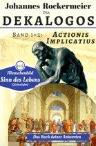 Der Dekalogos - Das Buch deiner Antworten. Band 1+2: Actionis und Implicatius