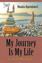 My Journey Is My Life