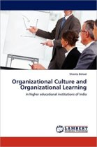 Organizational Culture and Organizational Learning