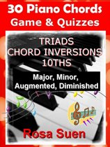 30 Piano Chords - Games & Quizzes - Triads, Chord Inversions, 10ths - Major, Minor, Augmented, Diminished