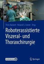 Roboterassistierte Viszeral- Und Thoraxchirurgie