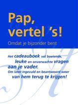 Pap, vertel 's !