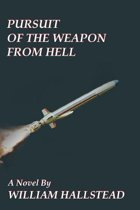Pursuit of the Weapon from Hell