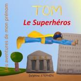 Tom le Superh�ros: Les aventures de mon pr�nom