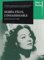 Maria Felix -  L'Insaisissable