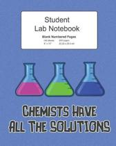 Student Science Lab Notebook Chemists Have All The Solutions