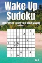 Wake Up Sudoku - 200 Puzzles to Get Your Mind Moving Vol. 7