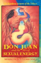 Don Juan and the Art of Sexual Energy