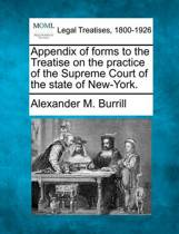 Appendix of Forms to the Treatise on the Practice of the Supreme Court of the State of New-York.