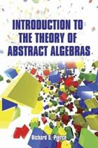 Introduction to the Theory of Abstract Algebras