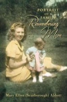 Portrait of a Family: Remembering Mom