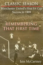 Remembering That First Time - Manchester United's first FA Cup success in 1909