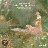 Piano Music by Cecile Chaminade Vol 3 / Peter Jacobs