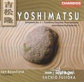 Yoshimatsu: Symphony no 4, Trombone Concerto etc / Fujioka et al