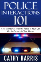 Police Interactions 101: How To Interact With the Police in Your Car, On the Streets, In Your Home