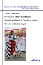 Borderlands into Bordered Lands - Geopolitics of Identity in Post-Soviet Ukraine