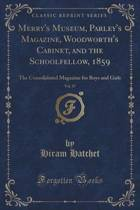 Merry's Museum, Parley's Magazine, Woodworth's Cabinet, and the Schoolfellow, 1859, Vol. 37
