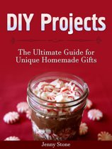 DIY Projects: The Ultimate Guide for Unique Homemade Gifts