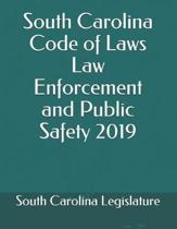South Carolina Code of Laws Law Enforcement and Public Safety 2019