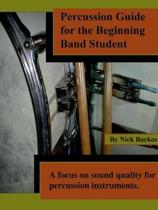 Percussion Guide for the Beginning Band Student