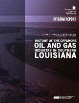 History of the Offshore Oil and Gas Industry in Southern Louisiana Volume 3