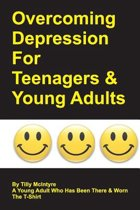 Overcoming Depression for Teenagers and Young Adults