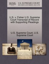 U.S. V. Fisher U.S. Supreme Court Transcript of Record with Supporting Pleadings