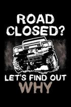 Road Closed? Let's Find Out Why: A Journal, Notepad, or Diary to write down your thoughts. - 120 Page - 6x9 - College Ruled Journal - Writing Book, Pe