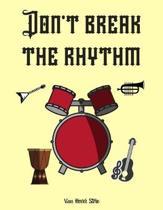 Don't break the rhythm: Blank Sheet Music Standard Manuscript Paper / Music Manuscript Paper / Staff Paper / Musicians Notebook [ Book Bound (
