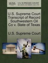 U.S. Supreme Court Transcript of Record Southwestern Oil Co V. State of Texas
