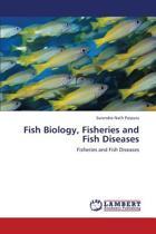 Fish Biology, Fisheries and Fish Diseases