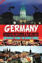 Germany Amazing Pictures & Fun Facts (Kid Kongo Travel the World Series )