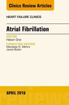 Atrial Fibrillation, An Issue of Heart Failure Clinics, E-Book