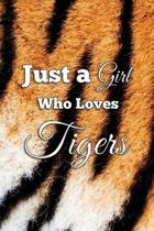 Just a Girl Who Loves Tigers: College Ruled Composition Notebook