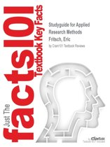 Studyguide for Applied Research Methods by Fritsch, Eric, ISBN 9781259575211