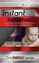 Instant Parenting