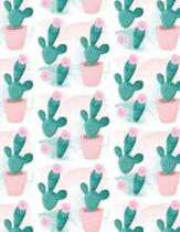 Cactus Notebook: College Ruled -120 Pages - 8.5'' X 11'' (Journal, Diary, Composition, Writing Tablet)