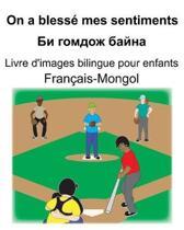 Fran�ais-Mongol On a bless� mes sentiments/Би гомдож байна Livre d'image
