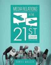 Media Relations in the 21st Century