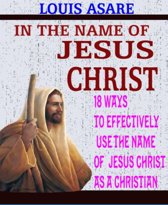 In The Name Of Jesus Christ