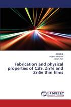 Fabrication and Physical Properties of CDs, Znte and Znse Thin Films