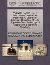 Victrylite Candle Co., a Wisconsin Corporation, Petitioner, V. Charles F. Brannan, Secretary of U.S. Supreme Court Transcript of Record with Supporting Pleadings