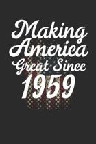 Making America Great Since 1959: 100 Page Blank Lined Political Birthday Journal USA Pride