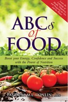 ABCs of Food: Boost your Energy, Confidence and Success with the Power of Nutrition