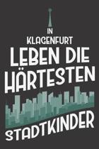 In Klagenfurt Leben Die H�rtesten Stadtkinder: DIN A5 6x9 I 120 Seiten I Punkteraster I Notizbuch I Notizheft I Notizblock I Geschenk I Geschenkidee