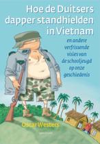 Hoe De Duitsers Dapper Stand Hielden In Vietnam